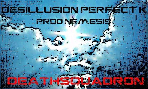 DESILLUSION Perfect K prod Nemesis 2013