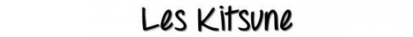 Les Kitsunes