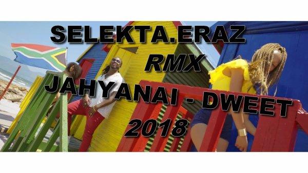 SELEKTA.ERAZ ! RMX_JAHYANAI - DWEET SO.2018 (2018)