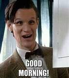 Good Morning tout le monde vous avez bien dormi