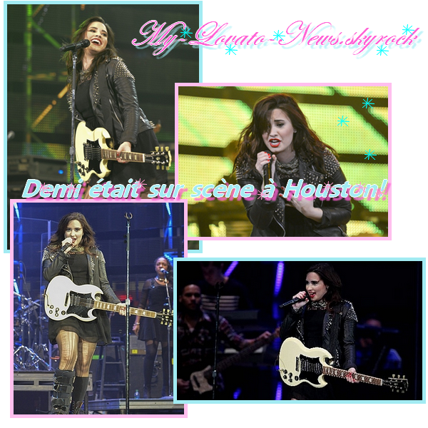 le 4 mars,Demi sur la scène à Houston