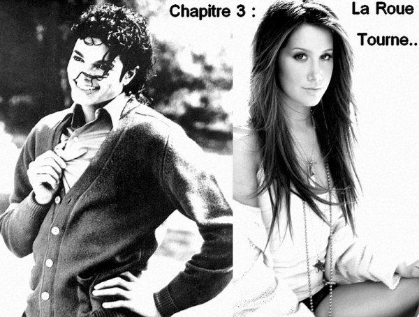 Chapitre 3 : La Roue Tourne.. ♥