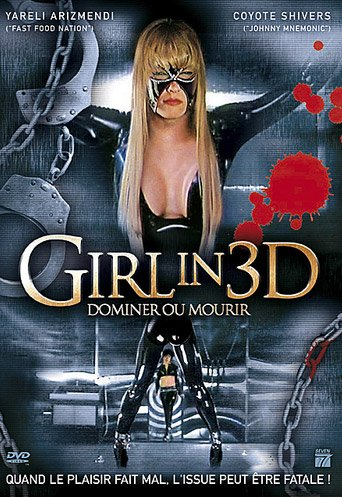 "Girl in 3D ""Dominer ou Mourir"" (2004)"