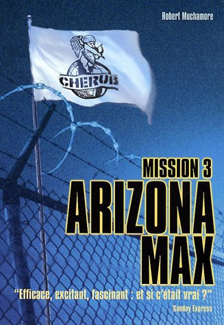 CHERUB Mission 3 : Arizona Max
