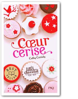 Coeur Cerise (Les Filles au Chocolat, T1)