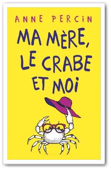 Ma mère, le crabe et moi