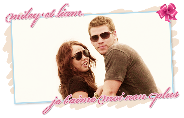 Liam et Miley, une histoire sans fin ?