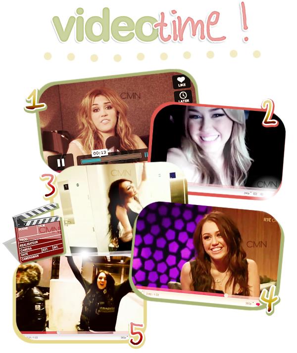 Petites vidéos de Miley.