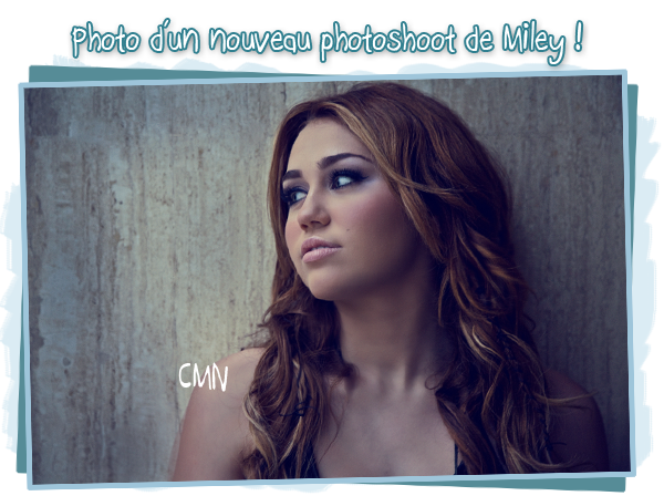 Miley au Chli le 3 mai +nouveau photoshoot (: