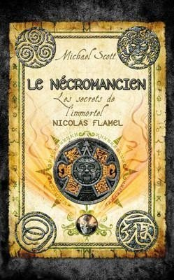 Les secrets de l'immortel Nicolas Flamel par Michael Scott