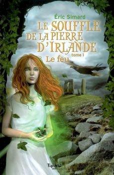 Le souffle de la Pierre d'Irlande : le Feu