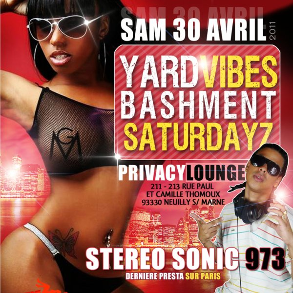 YARD VIBES BASHMENT SATURDAY O PRIVACY LOUNGE SAMEDI 30 AVRIL 2K11