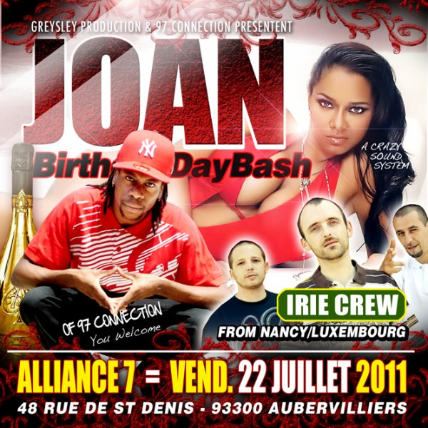 VENDREDI 22 JUILLET 2K11 /DJ JOAN BIRTHDAY BASH AVEC IRIE CREW (from nancy / luxembourg)A ALLIANCE 7