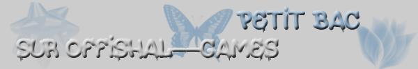 ۩ Petit Bac sur Offishal--Games  ۩