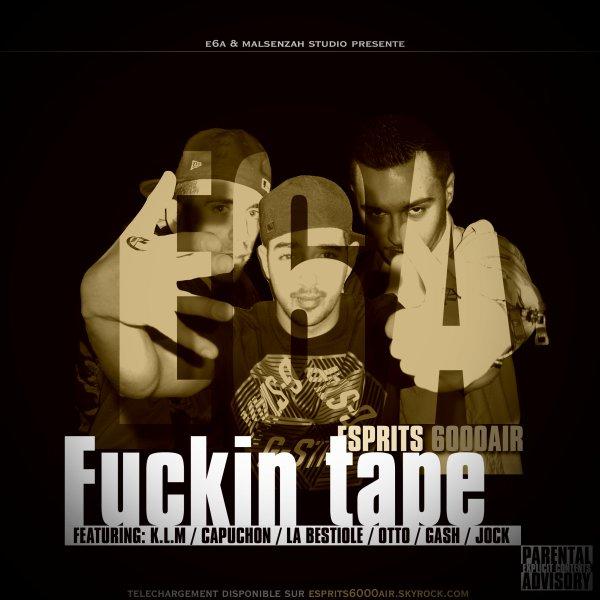 E6A - fuckin tape vol1