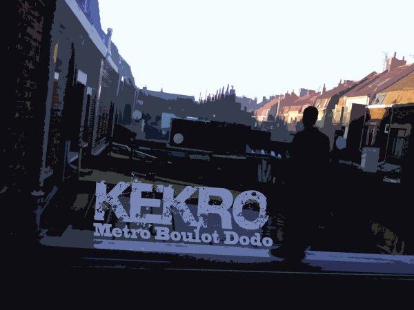 Kekro - Metro, Boulot, Dodo