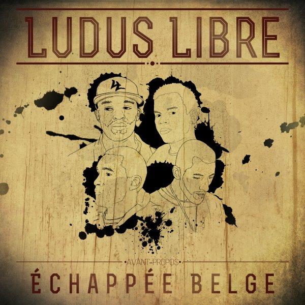 Ludus Libre - Chapitre I - Echappée Belge