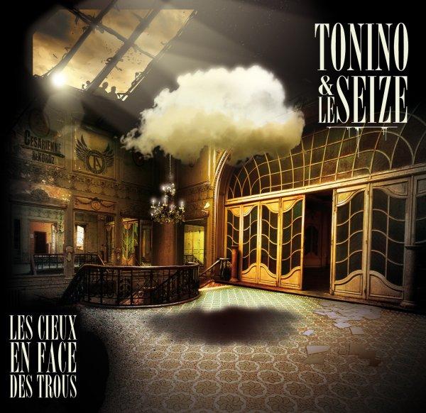 Tonino & Le Seize - Les cieux en face des trous