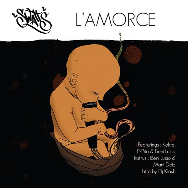 Swatt's L'Amorce / La Trilogique (feat. P-Pito & (2014)