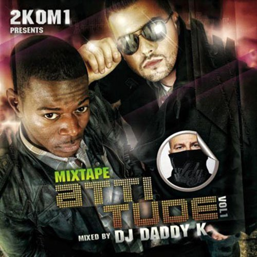 2KOM1 MIXTAPE ATTITUDE VOL 1 (MIXED BY DJ DADDY K) Je vote (0)