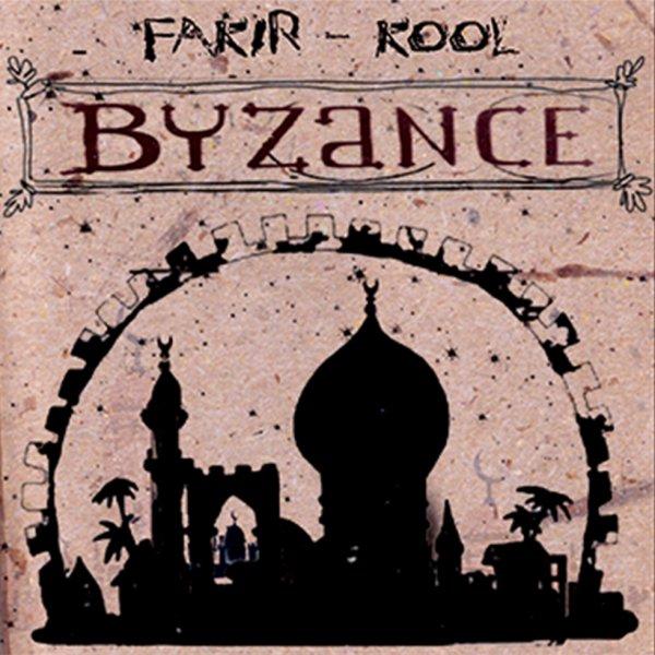 Fakir X Kool - Byzance - 2014