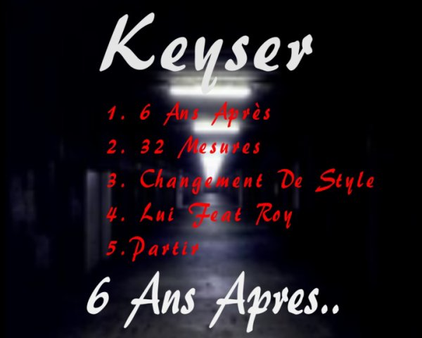 Keyser - 6 ans après