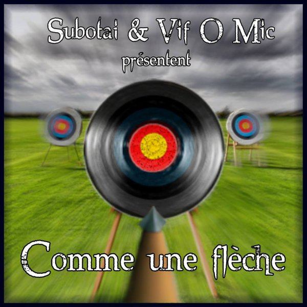 Subotai & Vif O Mic - Comme une Fleche