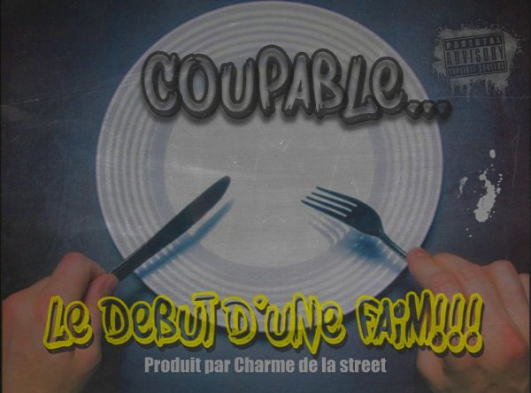 Coupable LE DEBUT D UNE FAIM