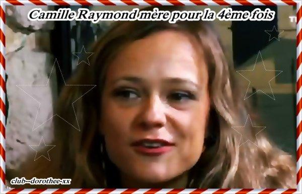 un heureux événement pour Camille Raymond