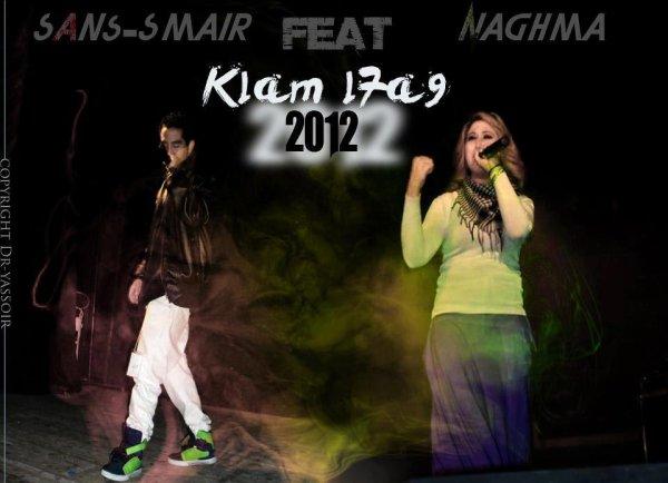 Prochainement New Single L'artiste Sans-smair Feat Naghma Rima From Bnat l bladi [ Klam l7a9 ] 2012 9ariban Ala Cha Cha Tikoum BIG-UP L.TZACK Man Kanchofééék Sa7aaaaa