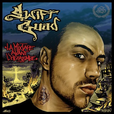 Swift Guad - Mixtape avant l'hécatombe