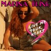 GIVE ME YOUR HEART...BY MARINA BLINE