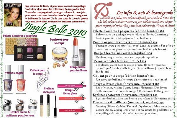 *Collection hiver 2010; Jingle Belle de Lise Watier