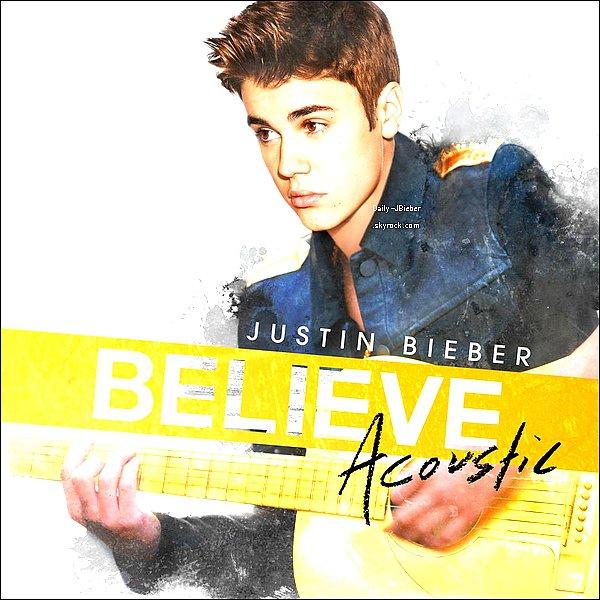 21/12/2012 :  Découvre la pochette de l'album Believe Acoustique, disponible en Janvier 2013. Titres : Boyfriend ♥, ALAYLM *-*  ♥, Beauty and a Beat, She don't like the lights, Take you, Be alright ♥, All around the world,  Track 8.