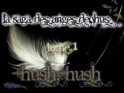 Hush hush et Crescendo