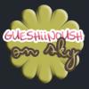 GUESHiiNOUSH
