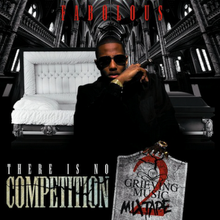 Fabolous - There Is No Competition 2 : The Grieving Music EP