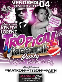 TROPICAL FACEZOUK PARTY / KENEDY ET LORENZ / DJ MAYRON ET DJ TYSON