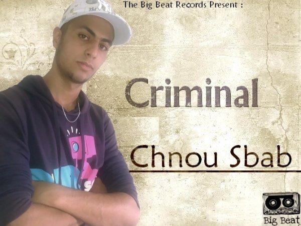 New Track Criminal-Chenou Ssbab (Big bit Records)