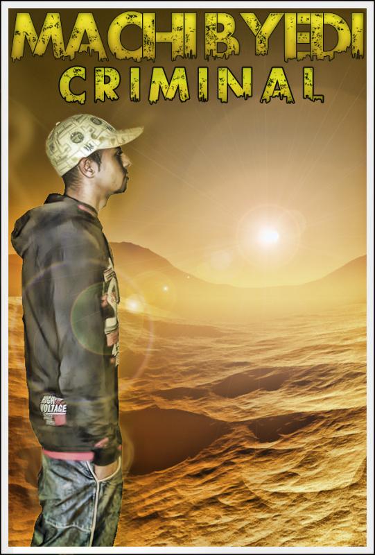CriminaL-Machi Byeddi New shit 2012