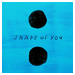 Shape Of You