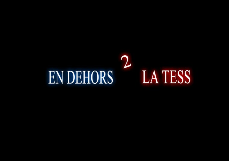 En Dehors De La Tess