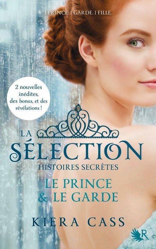 La sélection histoires secrètes : Le Prince et le Garde de Kiera Cass