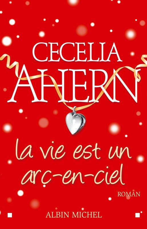 La vie est un arc en ciel de Cecilia Ahern