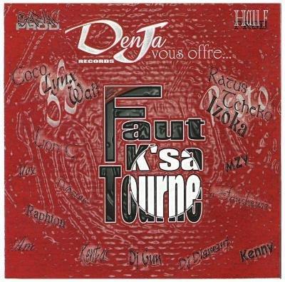 2004: FAUT K'SA TOURNE