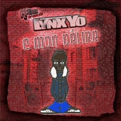 2006: LYNX YO - C' MON DÉLIRE