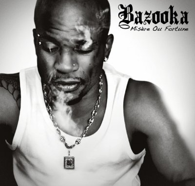 2009: BAZOOKA - MISERE OU FORTUNE