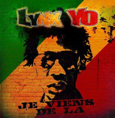 2011: LYNX YO - JE VIENS DE LA