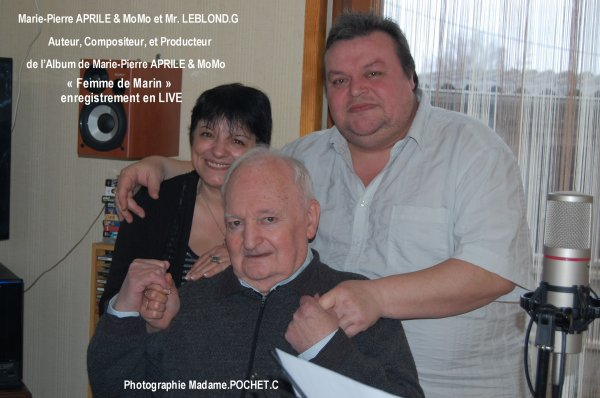 """Mr LEBLOND.G Auteur, Compositeur et Producteur de l'Album """"FEMME DE MARIN"""" Marie-Pierre APRILE & MoMo"""