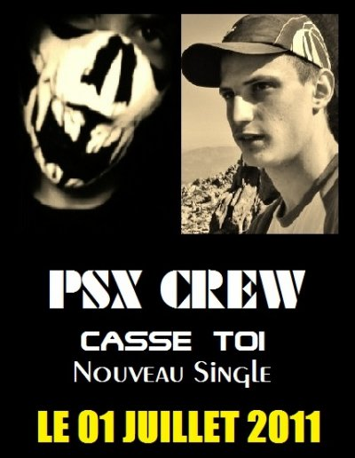 "PSX CREW ""CASSE TOI"" DISPONIBLE MAINTENANT"